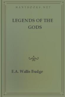 Legends of the Gods by E. A. Wallis Budge