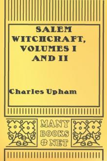 Salem Witchcraft, Volumes I and II by Charles Wentworth Upham