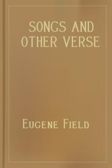Songs and Other Verse by Eugene Field