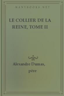 hot-vente plus récent magasiner pour le meilleur expédition de baisse Le Collier de la Reine, Tome II by Alexandre Dumas - Free eBook