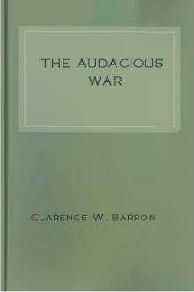 The Audacious War by Clarence W. Barron