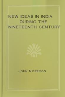 New Ideas in India During the Nineteenth Century by John Morrison