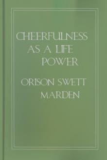 Cheerfulness as a Life Power by Orison Swett Marden