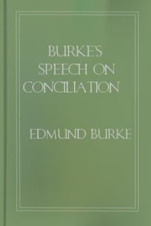 Burke's Speech on Conciliation with America by Edmund Burke