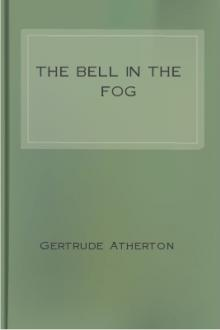 The Bell in the Fog by Gertrude Franklin Horn Atherton