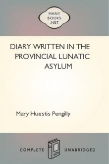 Diary Written in the Provincial Lunatic Asylum by Mary Huestis Pengilly