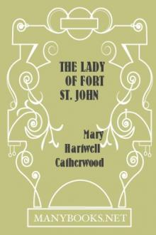The Lady of Fort St. John by Mary Hartwell Catherwood