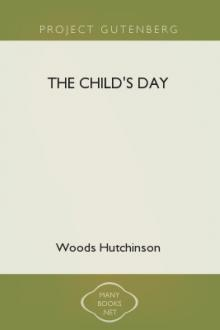 The Child's Day by Woods Hutchinson