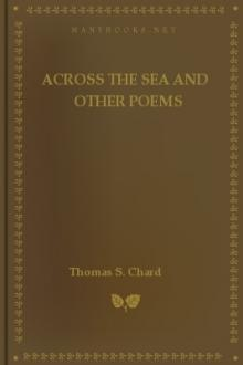 Across the Sea and Other Poems by Thomas S. Chard