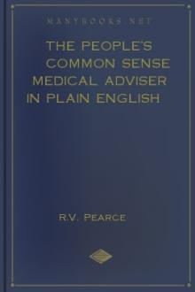 The People's Common Sense Medical Adviser in Plain English by R. V. Pearce