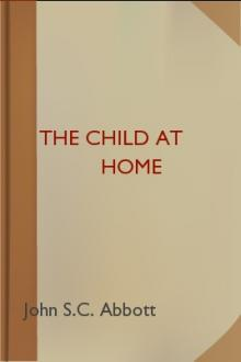 The Child at Home by John S. C. Abbott