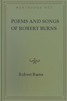 Poems and Songs of Robert Burns by Robert Burns