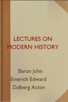 Lectures on Modern history by Baron Acton John Emerich Edward Dalberg Acton