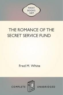 The Romance of the Secret Service Fund by Fred M. White