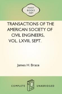 Transactions of the American Society of Civil Engineers, vol. LXVIII, Sept. 1910 by S. H. Woodard, James H. Brace, Francis Mason