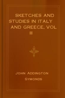 Sketches and Studies in Italy and Greece, Vol III by Helen H. Gardener
