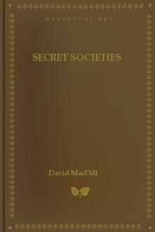 Secret Societies by Jonathan Blanchard, David MacDill, Edward Beecher