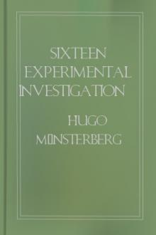 Sixteen Experimental Investigations from the Harvard Psychological Laboratory by Hugo Münsterberg