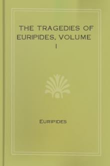 The Tragedies of Euripides, Volume I by Euripides