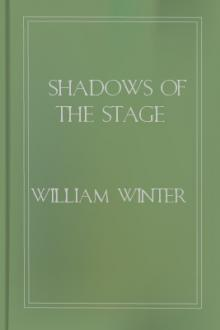 Shadows of the Stage by William Winter