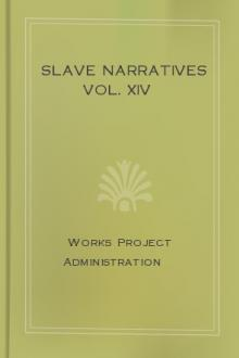 Slave Narratives Vol. XIV by Work Projects Administration