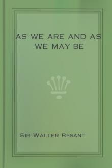 As We Are and As We May Be by Sir Walter Besant