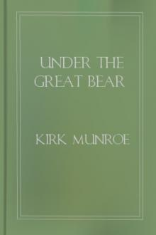 Under the Great Bear by Kirk Munroe