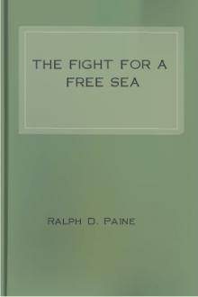 The Fight for a Free Sea by Ralph Delahaye Paine
