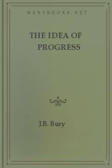 The Idea of Progress by J. B. Bury