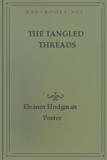 The Tangled Threads by Eleanor Hodgman Porter