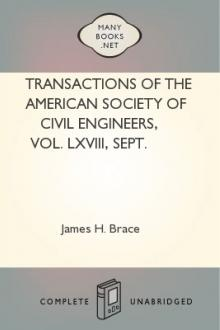 Transactions of the American Society of Civil Engineers, Vol. LXVIII, Sept. 1910 by Francis Mason, James H. Brace