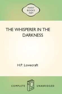 The Whisperer in the Darkness by H. P. Lovecraft