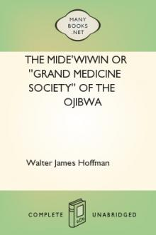 The Mide'wiwin or ''Grand Medicine Society'' of the Ojibwa by Walter James Hoffman