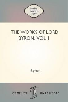 The Works of Lord Byron, Volume 1 by Lord George Gordon Byron