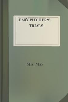 Baby Pitcher's Trials by Mrs. May