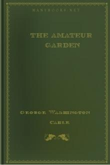 The Amateur Garden by George Washington Cable