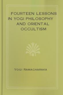 Fourteen Lessons in Yogi Philosophy and Oriental Occultism by Yogi Ramacharaka