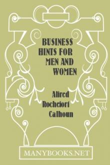 Business Hints for Men and Women by Alfred Rochefort Calhoun