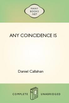 Any Coincidence Is by Daniel Callahan