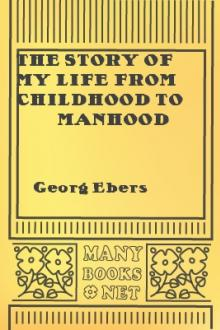 The Story of My Life from Childhood to Manhood