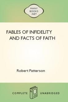 Fables of Infidelity and Facts of Faith by Robert Patterson