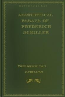 Aesthetical Essays of Frederich Schiller by Friedrich von Schiller