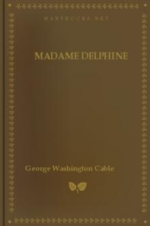 Madame Delphine by George Washington Cable