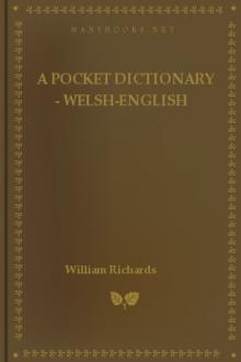 A Pocket Dictionary - Welsh-English by William Richards