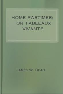 Home Pastimes; or Tableaux Vivants by James H. Head