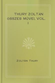 Thury Zoltán összes mûvei, vol. I