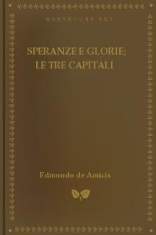 Speranze e glorie; Le tre capitali by Edmondo De Amicis