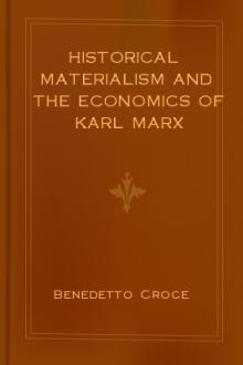 Historical Materialism and the Economics of Karl Marx by Benedetto Croce