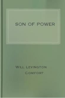 Son of Power by Will Levington Comfort, Williminia L. Armstrong