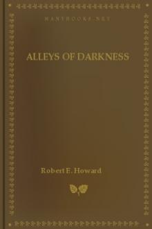 Alleys of Darkness by Robert E. Howard
